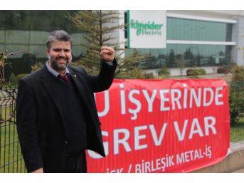 Schneider Elektrik Işçisi Manisa'da Grevde