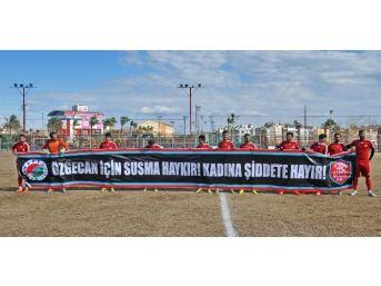 Kepez Belediyesporlu Futbolcular Özgecan'ı Unutmadı
