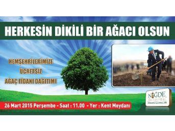 'herkesin Dikili Bir Ağacı Olsun' Kampanyasıyla Fidan Dağıtımı Yapılacak