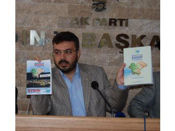 Ak Parti'nin Egegep Projesi Aydın'da Sorunları Bitirecek