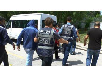 Edirne'De 'torbacı' Operasyonunda 7 Tutuklama