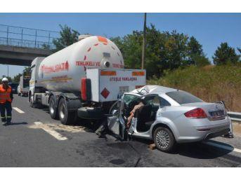 Gaz Yüklü Tankere Arkadan Çarpan Otomobilin Sürücüsü Öldü