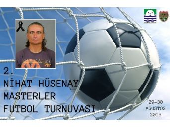 Nihat Hüsenay Anısına Masterler Futbol Turnuvası