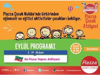 Piazza Club Çocuklarını Eylül Ayında Dopdolu Bir Program Bekliyor
