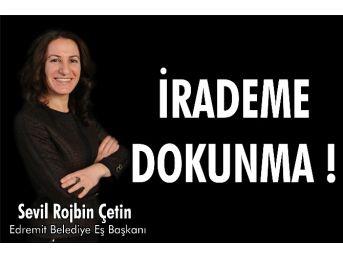 'irademe Dokunma' Pankartları Toplatıldı