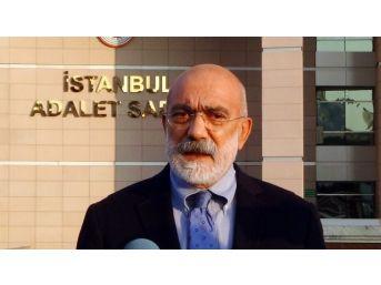 Ahmet Altan Cumhurbaşkanı Erdoğan'a Hakaretten İfade Verdi