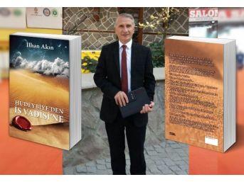 İlhan Akın'ın Hudeybiye'den İs Vadisi'ne Kitabı Çıktı
