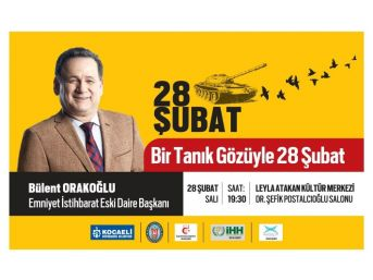 Eski İstihbarat Daire Başkanı 28 Şubat'ı Anlatacak
