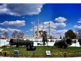 Fatih Sultan Mehmet Heykeli Ve Şahi Topları Edirnelilerle Buluşuyor