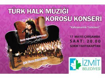Kahramanlık Türküleri İzmit'te Söylenecek