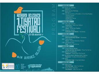 kuşadası belediyesi tiyatro festivali 1 ağustos'ta