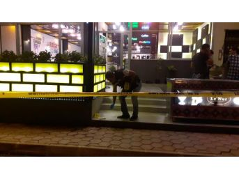 Kafeye Silahlı Saldırı: 1 Ölü, 1 Yaralı