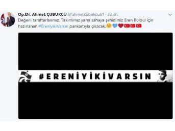 Trabzonspor, Atiker Konyaspor Maçına Eren Bülbül Pankartıyla Çıkacak