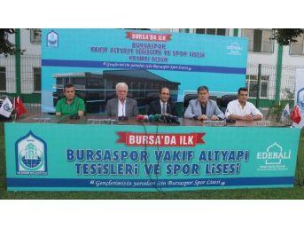Bursaspor Spor Lisesi Projesini Tanıttı