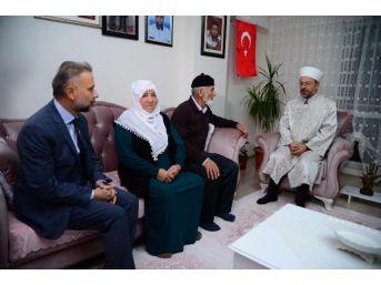 Diyanet İşleri Başkanı Erbaş Kahramankazan'Da Şehit Ailelerini Ziyaret Etti