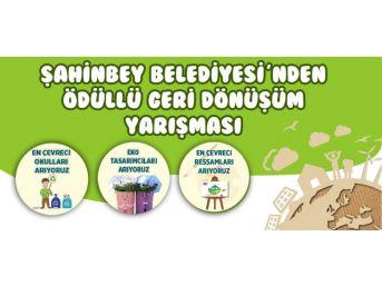 Şahinbey Belediyesi'nden Ödüllü Geri Dönüşüm Yarışması