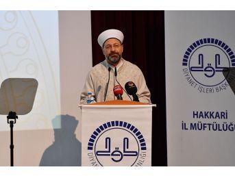"""Diyanet İşleri Başkanı Prof. Dr. Erbaş: """"islam'la İlgili Yazan, Konuşan, Haber Yapan Herkes Daha Dikkatli Olmak Zorundadır"""""""