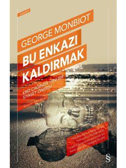 George Monbiot'un 'bu Enkazı Kaldırmak' Kitabı Raflarda