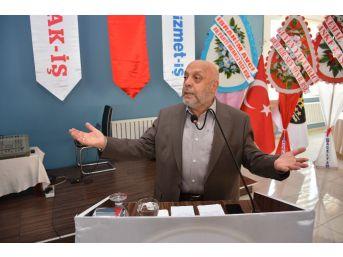 Hak-iş Ve Hizmet-iş Sendikası Genel Başkanı Arslan: