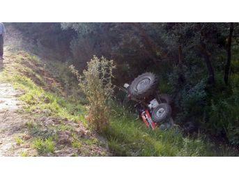 Traktör Şarampole Devrildi: 1 Ölü