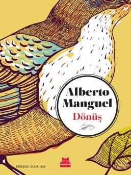 Arjantinli Yazar Manguel'in Novellası 'dönüş' İlk Defa Türkçe'de